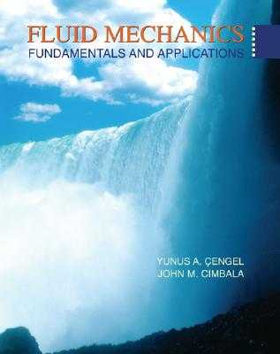 Fluid Mechanics: Fundamentals and Applications - Cengel, Yunus A, Dr., and Cimbala, John M