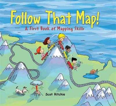 Follow that Map: A First Book of Mapping Skills - Ritchie, Scot