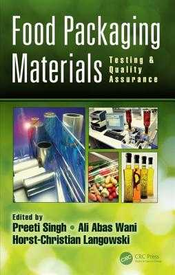 Food Packaging Materials: Testing & Quality Assurance - Singh, Preeti (Editor), and Wani, Ali Abas (Editor), and Langowski, Horst-Christian (Editor)
