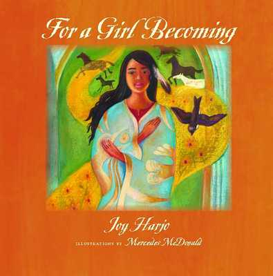 For a Girl Becoming - Harjo, Joy