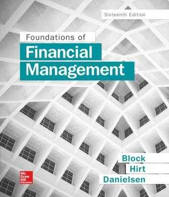 Foundations of Financial Management - Block, Stanley B, Professor, and Hirt, Geoffrey A, Sr, and Danielsen, Bartley