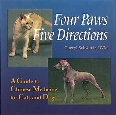 Four Paws Five Directions - Schwartz, Cheryl, D.V.M., and Schwartz, Mark Ed