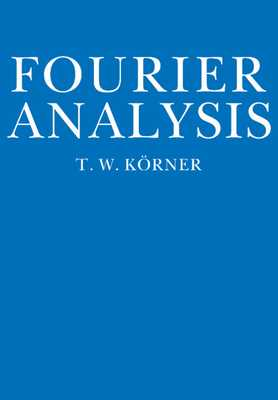 Fourier Analysis - Korner, T W