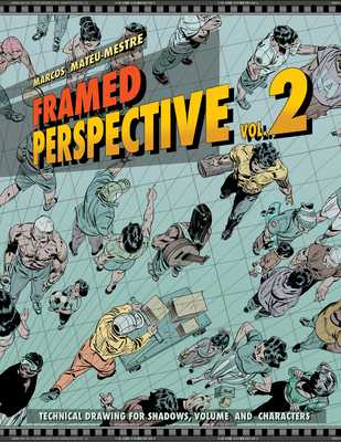 Framed Perspective Vol. 2: Technical Drawing for Shadows, Volume, and Characters - Mateu-Mestre, Marcos