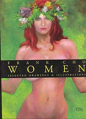 Frank Cho: Women: Selected Drawings & Illustrations Volume 1 - Cho, Frank