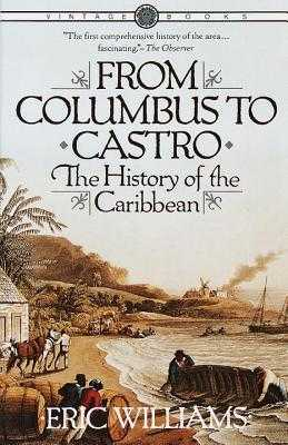 From Columbus to Castro: The History of the Caribbean 1492-1969 - Williams, Eric