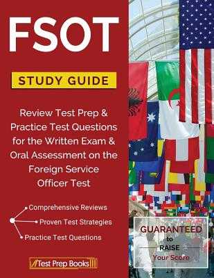 FSOT Study Guide Review: Test Prep & Practice Test Questions for the Written Exam & Oral Assessment on the Foreign Service Officer Test - Test Prep Books