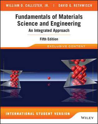 Fundamentals of Materials Science and Engineering: An Integrated Approach - Callister, William D., and Rethwisch, David G.