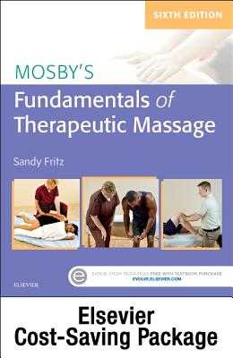 Fundamentals of Therapeutic Massage 6e with Mosby's Essential Sciences for Therapeutic Massage 5e Package - Fritz, Sandy, BS, MS