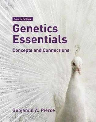 Genetics Essentials: Concepts and Connections - Pierce, Benjamin