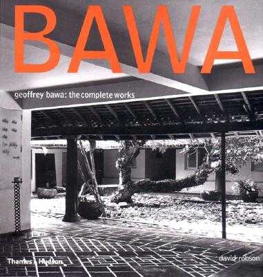 Geoffrey Bawa: The Complete Works - Robson, David