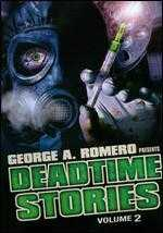 George A. Romero Presents Deadtime Stories, Vol. 2