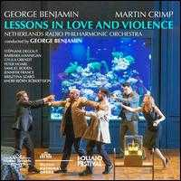 George Benjamin: Lessons in Love and Violence - Andri Björn Róbertsson (vocals); Barbara Hannigan (vocals); Gyula Orendt (vocals); Jennifer France (vocals);...