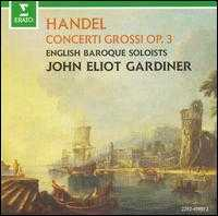 George Frideric Handel: Concerti Grossi Opus 3 - Alastair Mitchell (bassoon); Alistair Ross (harpsichord); Gerard McDonald (oboe); Jeremy Ward (bassoon);...
