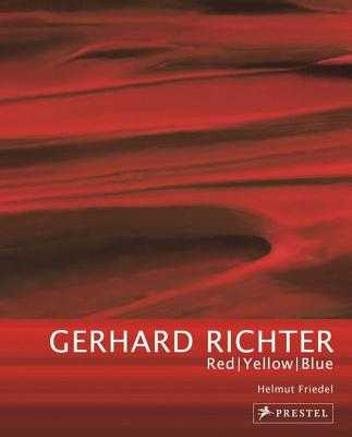 Gerhard Richter: Red-Yellow-Blue - Friedel, Helmut, and Storr, Robert