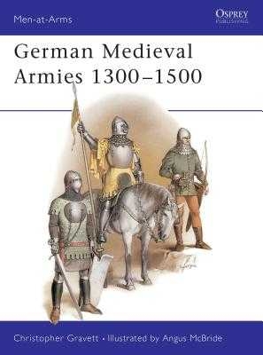 German Medieval Armies 1300-1500 - Gravett, Christopher