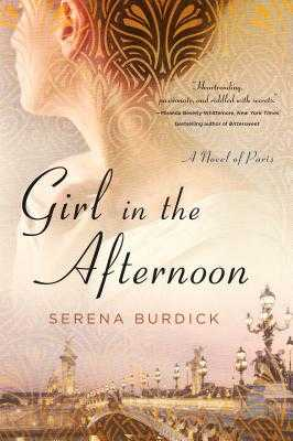 Girl in the Afternoon: A Novel of Paris - Burdick, Serena