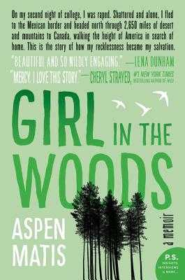Girl in the Woods: A Memoir - Matis, Aspen