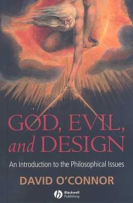God, Evil and Design: An Introduction to the Philosophical Issues - O'Connor, David