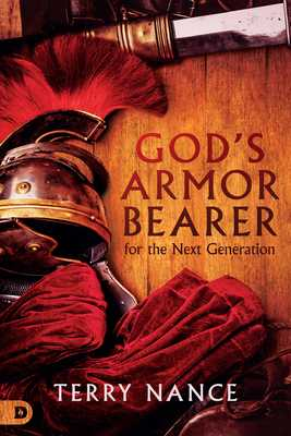 God's Armor Bearer for the Next Generation - Nance, Terry