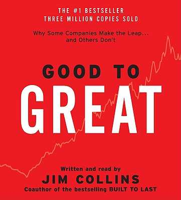 Good to Great CD: Why Some Companies Make the Leap...and Other's Don't - Collins, Jim (Read by)