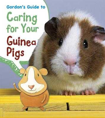 Gordon's Guide to Caring for Your Guinea Pigs - Thomas, Isabel