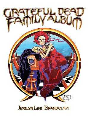 Grateful Dead Family Album - Brandelius, Jerilyn Lee