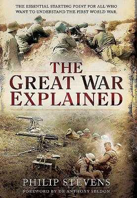 Great War Explained - Stevens, Philip