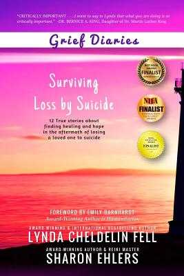 Grief Diaries: Surviving Loss by Suicide - Cheldelin Fell, Lynda, and Ehlers, Sharon