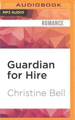 Guardian for Hire - Bell, Christine, and Motyka, Julia (Read by)