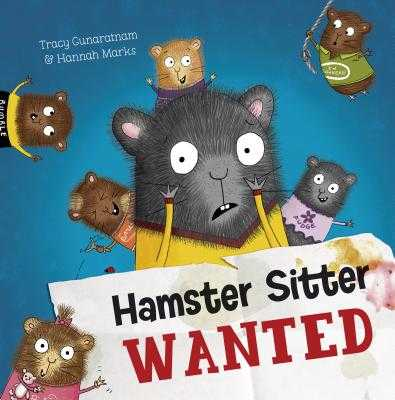 Hamster Sitter Wanted - Gunaratnam, Tracy