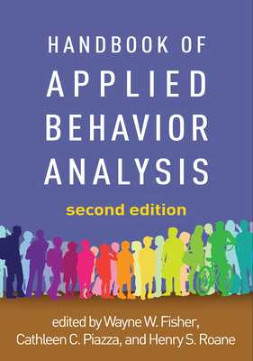 Handbook of Applied Behavior Analysis - Fisher, Wayne W. (Editor), and Piazza, Cathleen C. (Editor), and Roane, Henry S. (Editor)