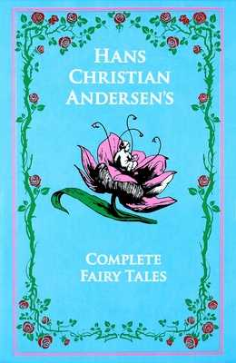 Hans Christian Andersen's Complete Fairy Tales - Andersen, Hans Christian, and Mondschein, Kenneth C. (Introduction by), and Hersholt, Jean P. (Translated by)