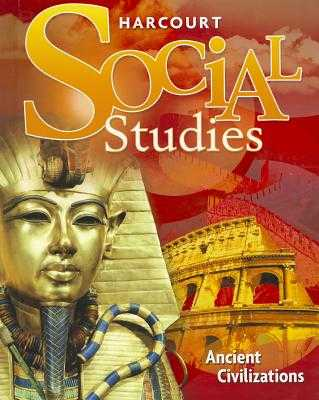 Harcourt Social Studies: Student Edition Grade 7 Ancient Civilizations 2010 - Harcourt School Publishers (Prepared for publication by)