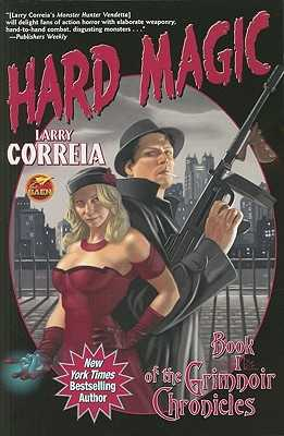 Hard Magic: Book 1 of the Grimnoir Chronicles - Correia, Larry