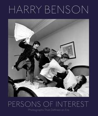Harry Benson: Persons of Interest - Benson, Harry, and Kessler, Howard J (Introduction by)