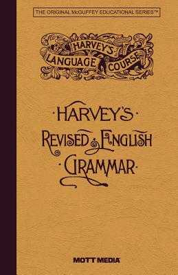 Harveys Revised English Grammar - Harvey, Thomas