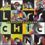 Headless Chickens - Headless Chickens
