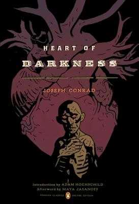 Heart of Darkness: (penguin Classics Deluxe Edition) - Conrad, Joseph, and Hochschild, Adam (Introduction by), and Jasanoff, Maya (Afterword by)
