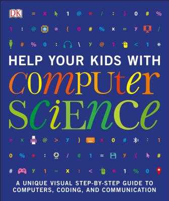 Help Your Kids with Computer Science - DK