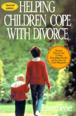 Helping Children Cope with Divorce - Teyber, Edward, PH.D.