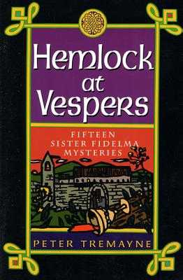 Hemlock at Vespers - Tremayne, Peter