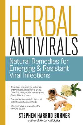 Herbal Antivirals: Natural Remedies for Emerging Resistant and Epidemic Viral Infections - Buhner, Stephen Harrod