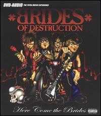 Here Come the Brides - Brides of Destruction