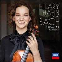 Hilary Hahn Plays Bach: Sonatas 1 & 2; Partita 1 - Hilary Hahn (violin)