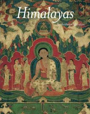 Himalayas: An Aesthetic Adventure - Pal, Pratapaditya, Mr., and Heller, Amy (Contributions by)