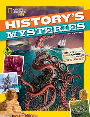 History's Mysteries: Curious Clues, Cold Cases, and Puzzles from the Past - Jazynka, Kitson