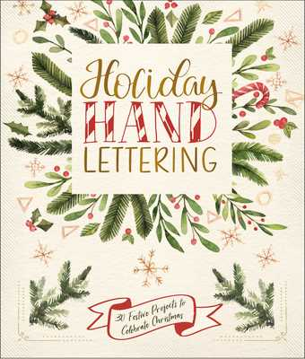 Holiday Hand Lettering: 30 Festive Projects to Celebrate Christmas - Lark Crafts