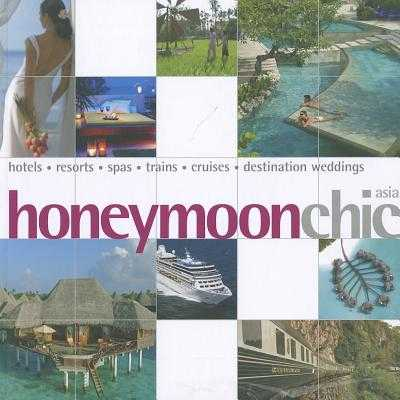 Honeymoon Chic - Yogerst, Joe (Text by), and Clerk, Julia (Text by), and Teoh, Eliza (Text by)