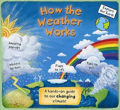 How the Weather Works: A Hands-On Guide to Our Changing Climate - Dorion, Christiane